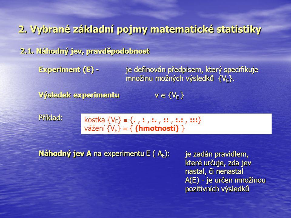 2. Vybrané základní pojmy matematické statistiky