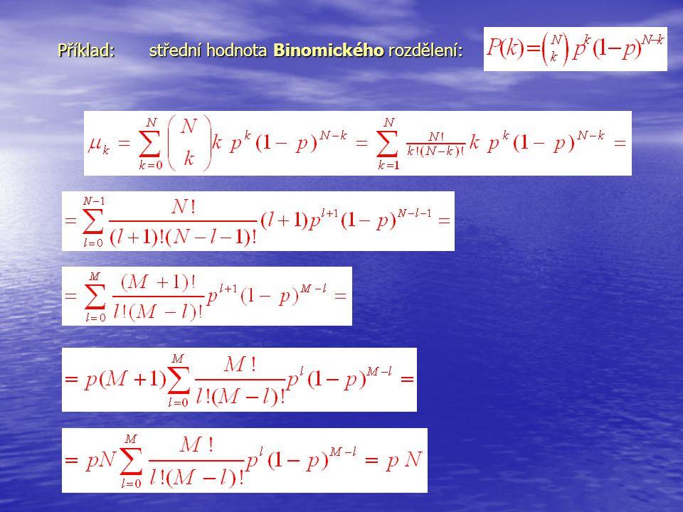 Příklad: střední hodnota Binomického rozdělení: