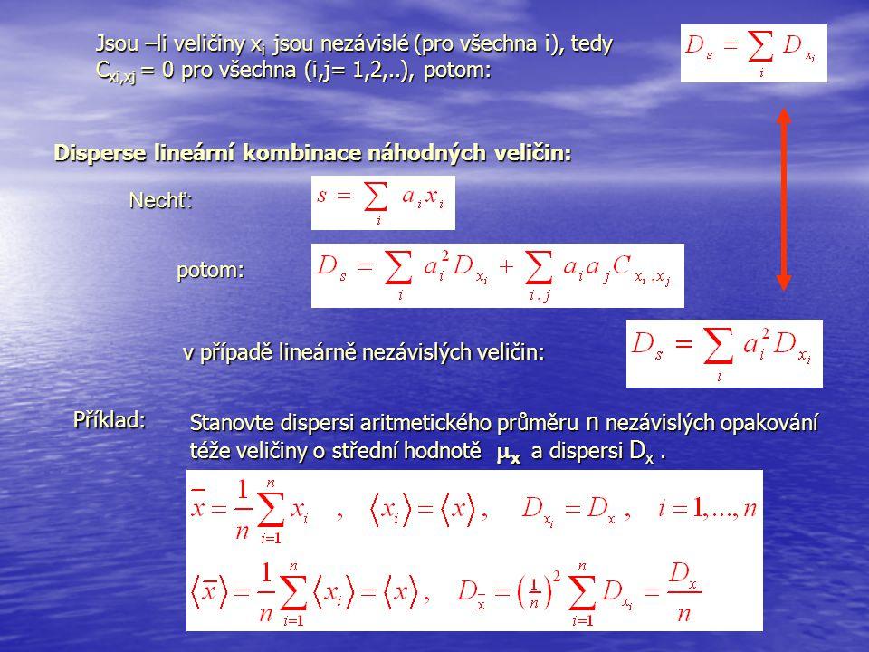 Jsou –li veličiny xi jsou nezávislé (pro všechna i), tedy