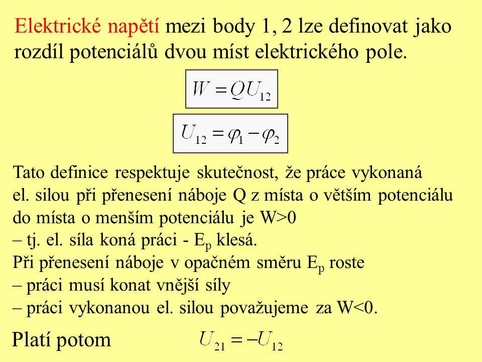 Elektrické napětí mezi body 1, 2 lze definovat jako