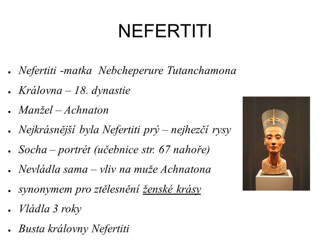 NEFERTITI Nefertiti -matka Nebcheperure Tutanchamona