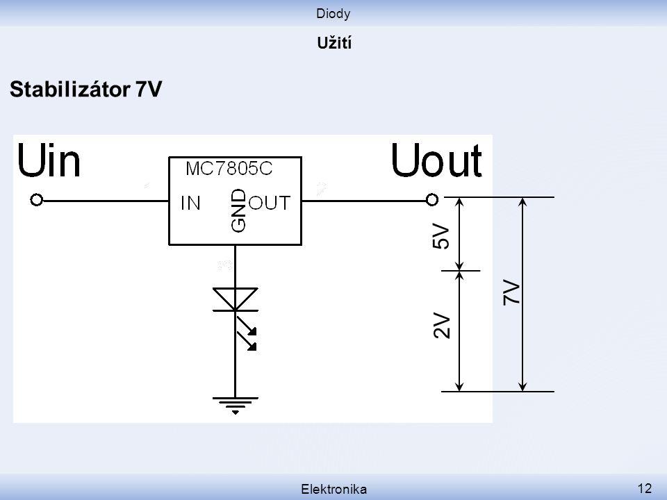 Diody Užití Stabilizátor 7V 5V 7V 2V Elektronika