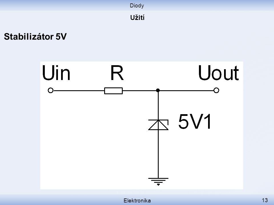 Diody Užití Stabilizátor 5V Elektronika