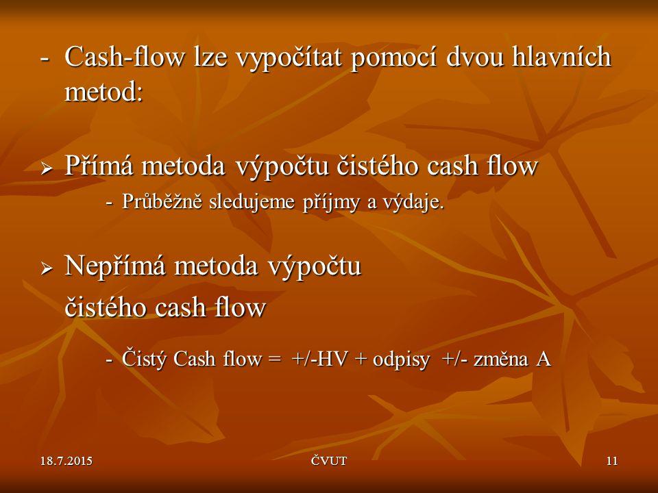 - Cash-flow lze vypočítat pomocí dvou hlavních metod: