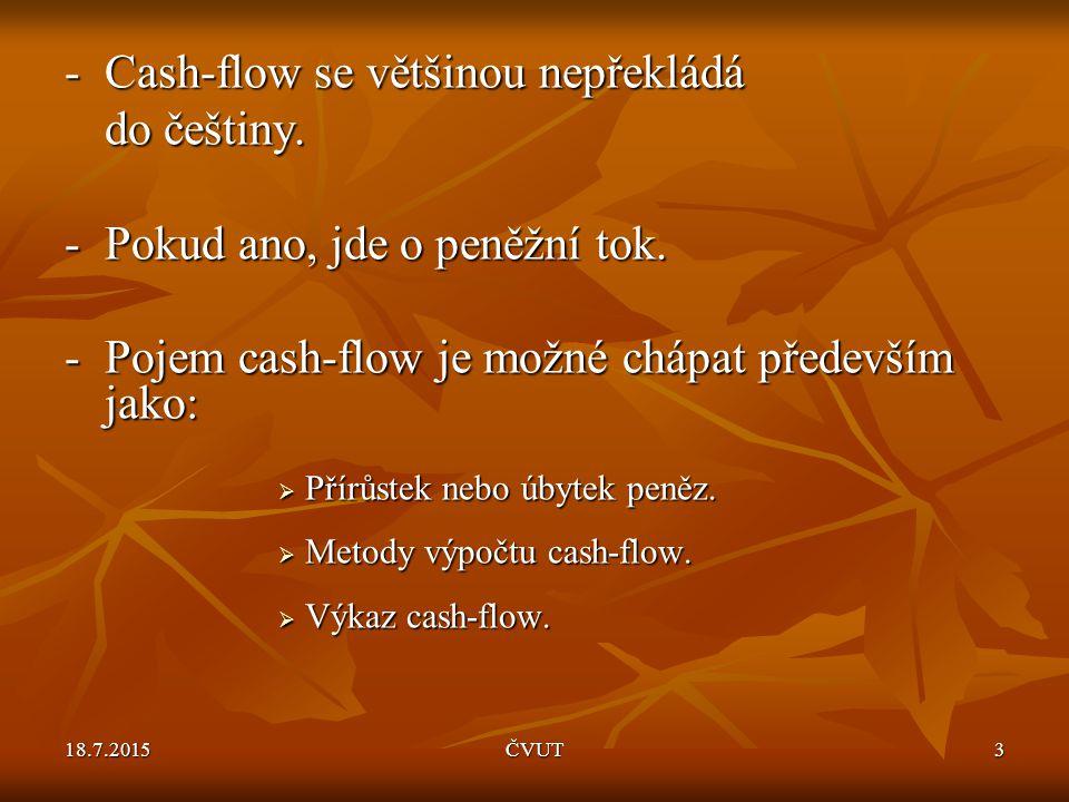 - Cash-flow se většinou nepřekládá do češtiny.
