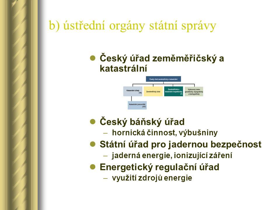 b) ústřední orgány státní správy