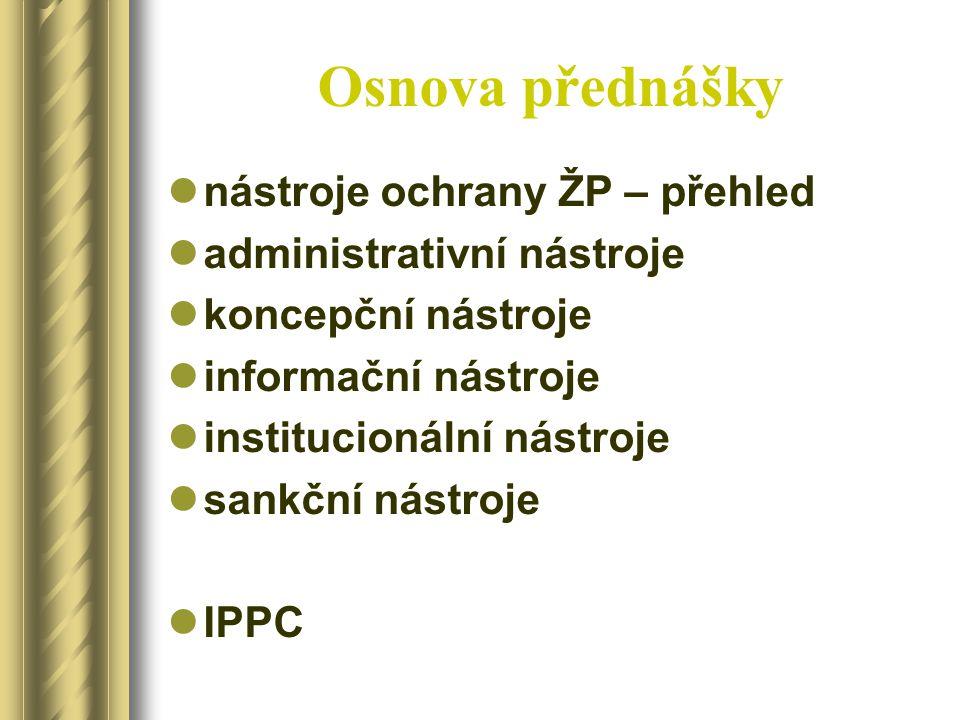 Osnova přednášky nástroje ochrany ŽP – přehled