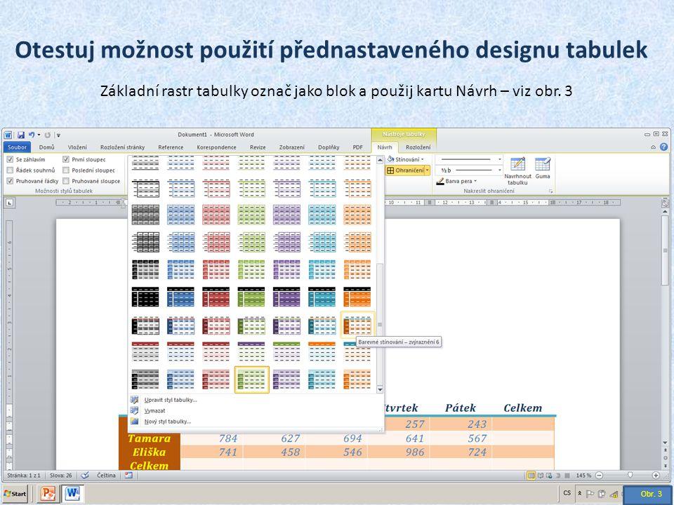 Otestuj možnost použití přednastaveného designu tabulek