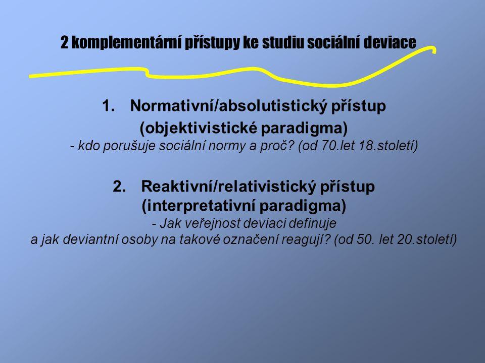 2 komplementární přístupy ke studiu sociální deviace