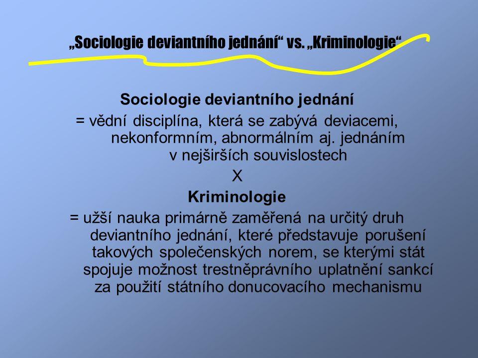 """""""Sociologie deviantního jednání vs. """"Kriminologie"""