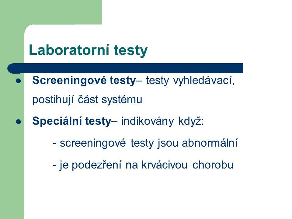 Laboratorní testy Screeningové testy– testy vyhledávací, postihují část systému. Speciální testy– indikovány když: