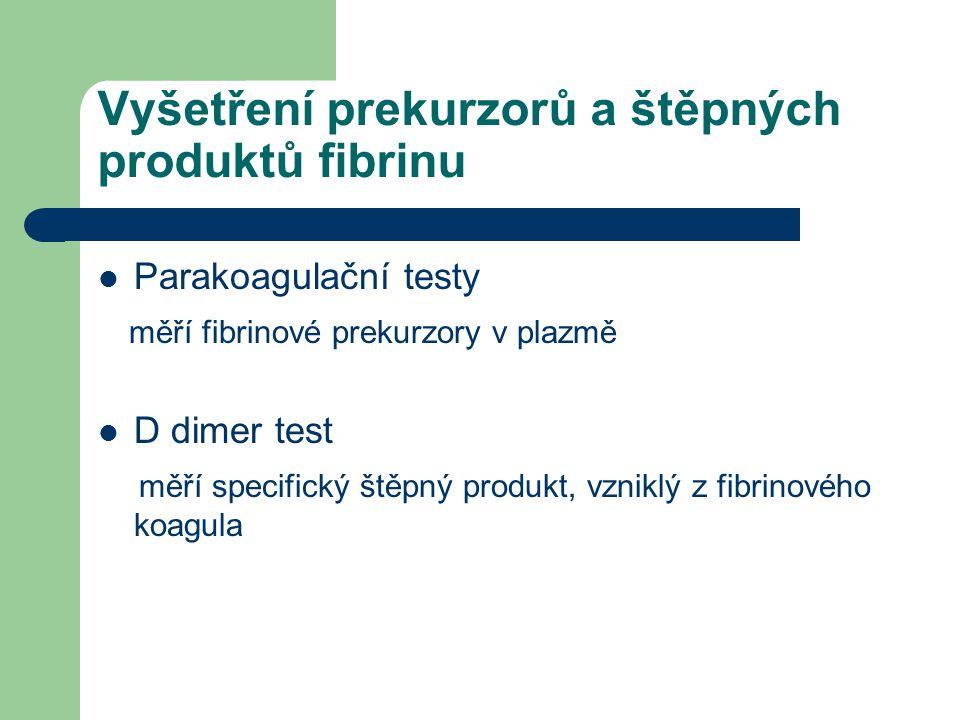 Vyšetření prekurzorů a štěpných produktů fibrinu