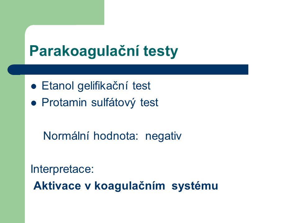 Parakoagulační testy Etanol gelifikační test Protamin sulfátový test