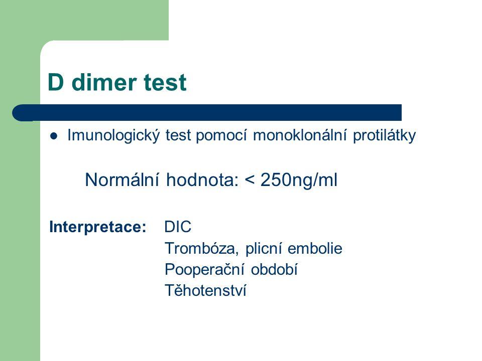 D dimer test Imunologický test pomocí monoklonální protilátky