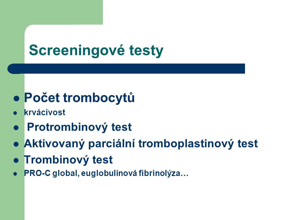 Screeningové testy Počet trombocytů Protrombinový test