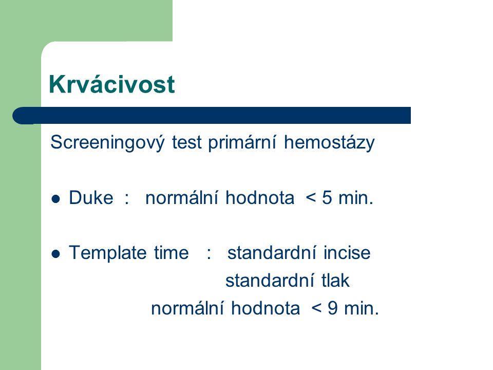 Krvácivost Screeningový test primární hemostázy