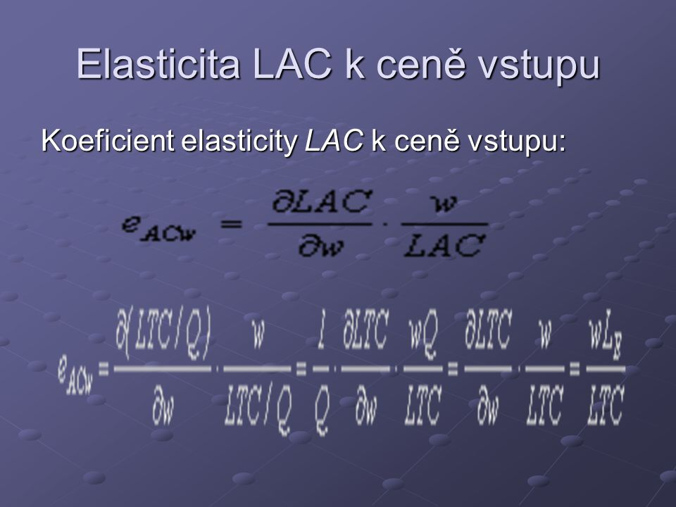 Elasticita LAC k ceně vstupu