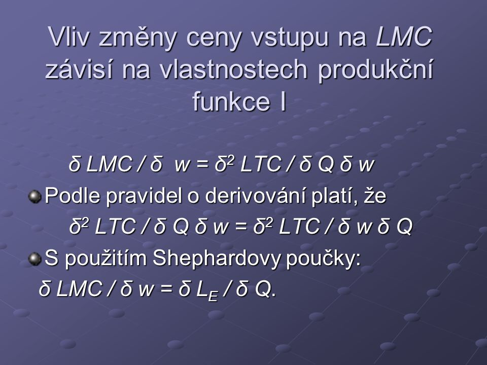 Vliv změny ceny vstupu na LMC závisí na vlastnostech produkční funkce I