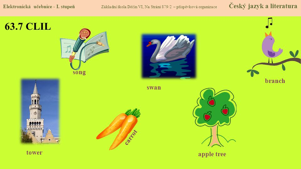 63.7 CLIL song branch swan carrot tower apple tree