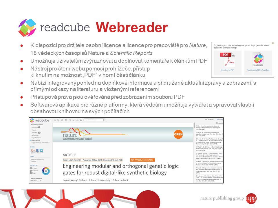 Webreader K dispozici pro držitele osobní licence a licence pro pracoviště pro Nature, 18 vědeckých časopisů Nature a Scientific Reports.