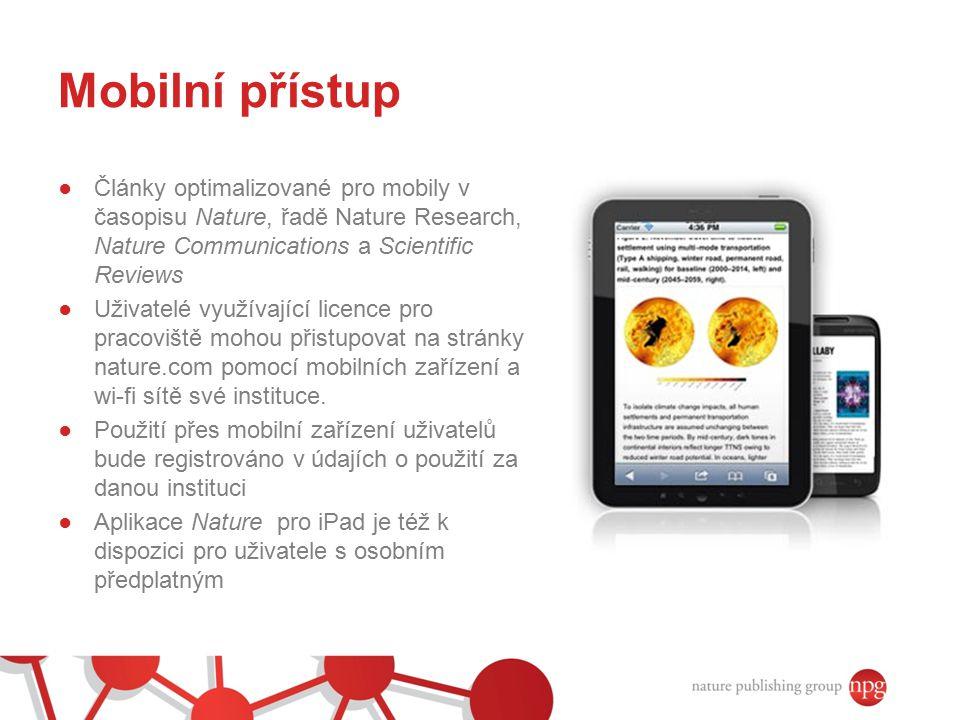 Mobilní přístup Články optimalizované pro mobily v časopisu Nature, řadě Nature Research, Nature Communications a Scientific Reviews.
