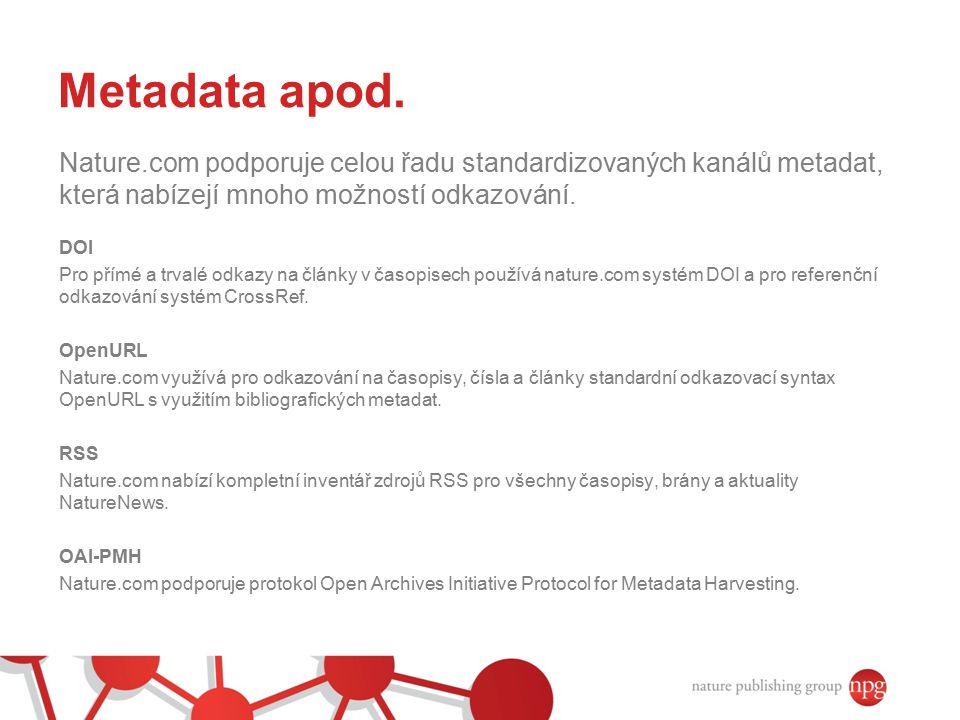 Metadata apod. Nature.com podporuje celou řadu standardizovaných kanálů metadat, která nabízejí mnoho možností odkazování.