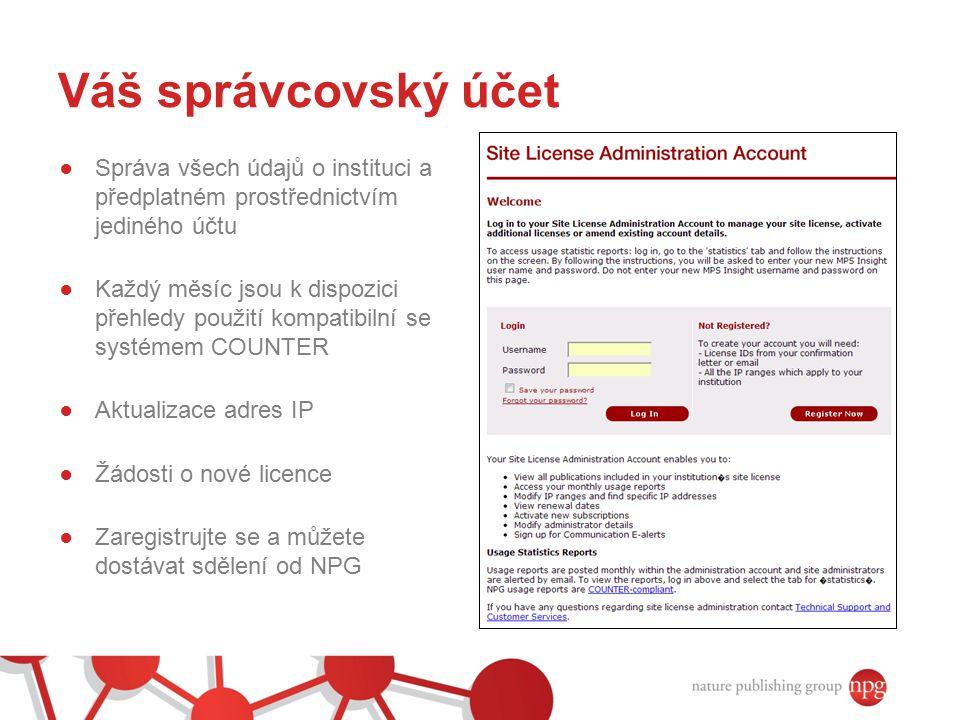 Váš správcovský účet Správa všech údajů o instituci a předplatném prostřednictvím jediného účtu.