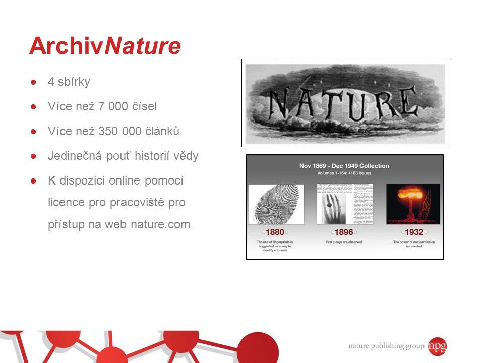 ArchivNature 4 sbírky Více než 7 000 čísel Více než 350 000 článků