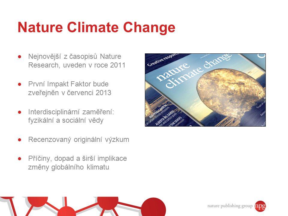 Nature Climate Change Nejnovější z časopisů Nature Research, uveden v roce 2011. První Impakt Faktor bude zveřejněn v červenci 2013.