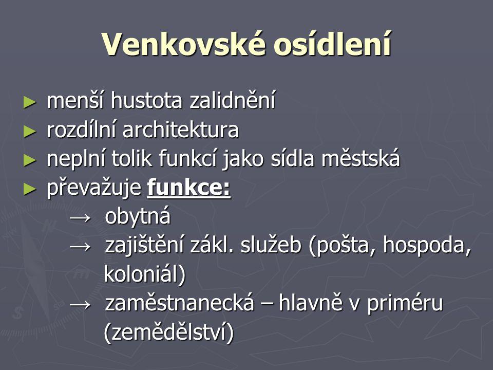 Venkovské osídlení menší hustota zalidnění rozdílní architektura