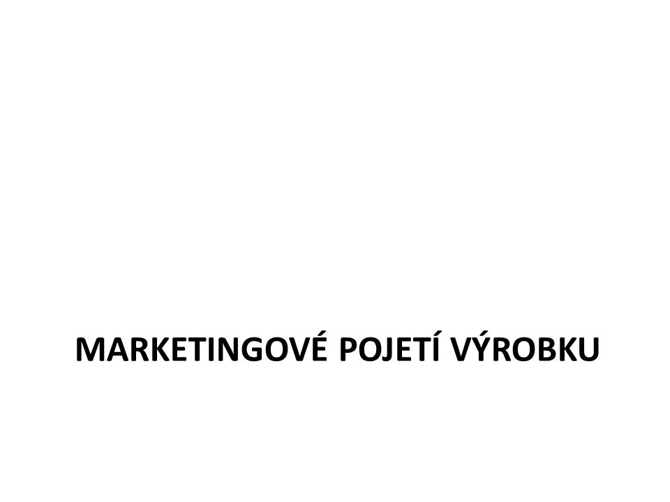 Marketingové pojetí výrobku