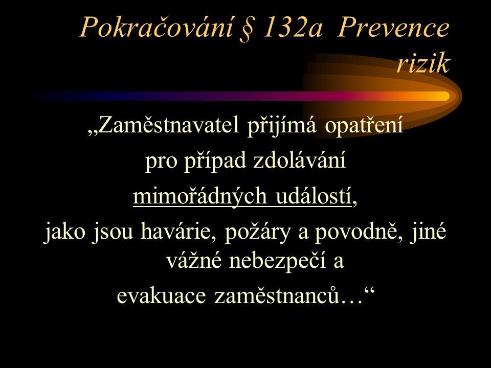 Pokračování § 132a Prevence rizik