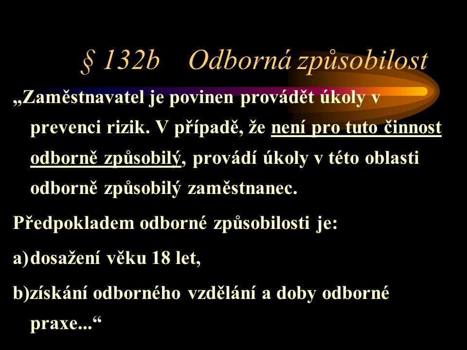 § 132b Odborná způsobilost