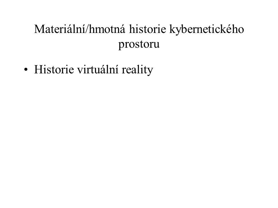 Materiální/hmotná historie kybernetického prostoru