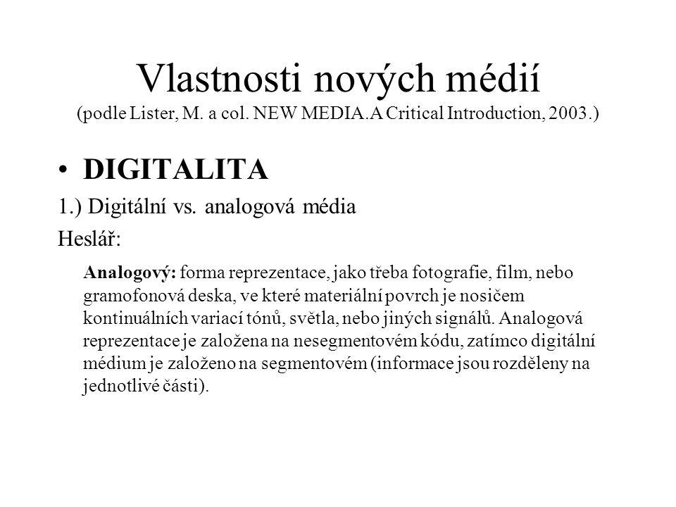 Vlastnosti nových médií (podle Lister, M. a col. NEW MEDIA
