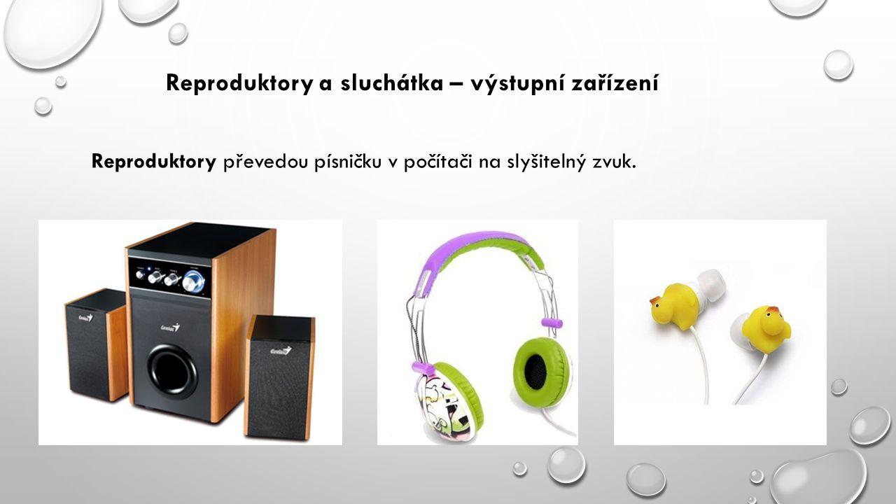 Reproduktory a sluchátka – výstupní zařízení