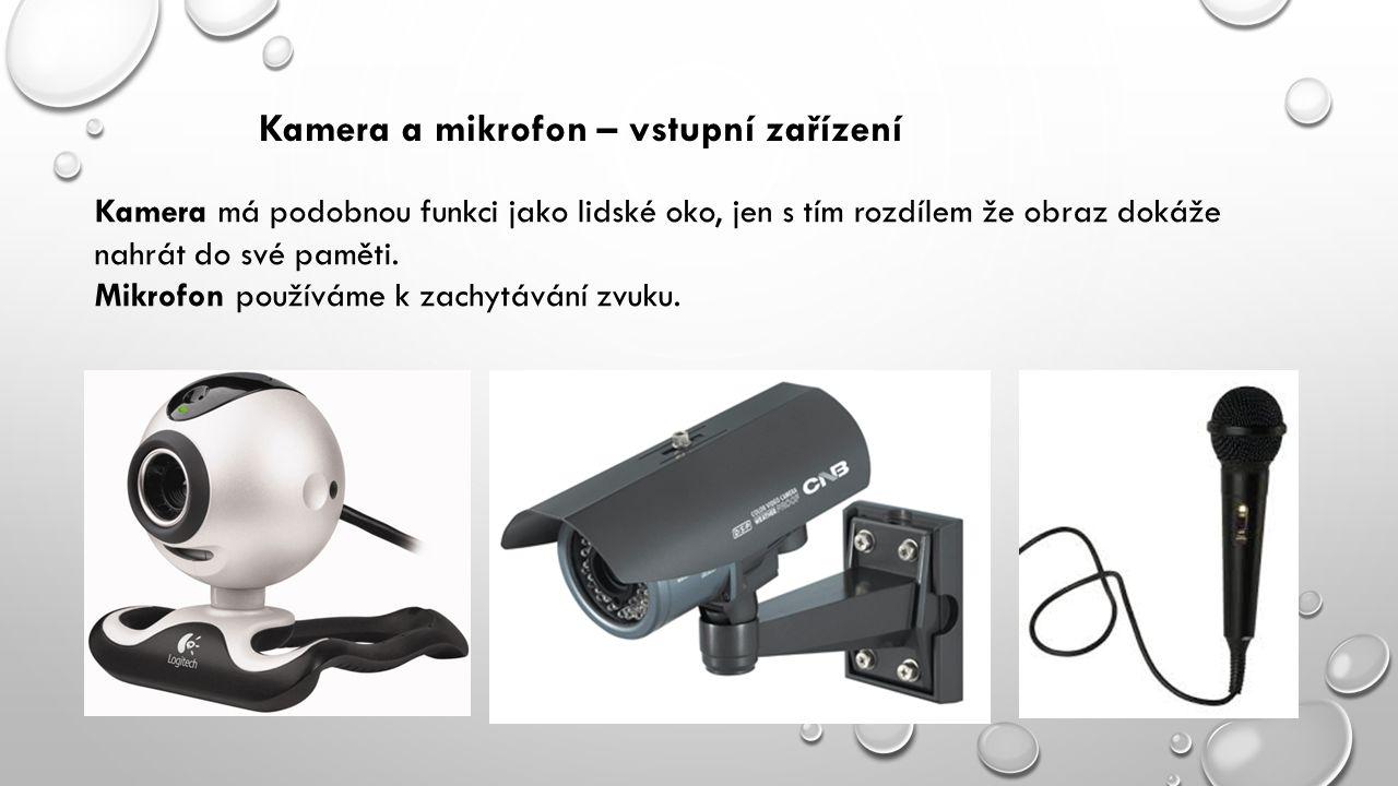 Kamera a mikrofon – vstupní zařízení