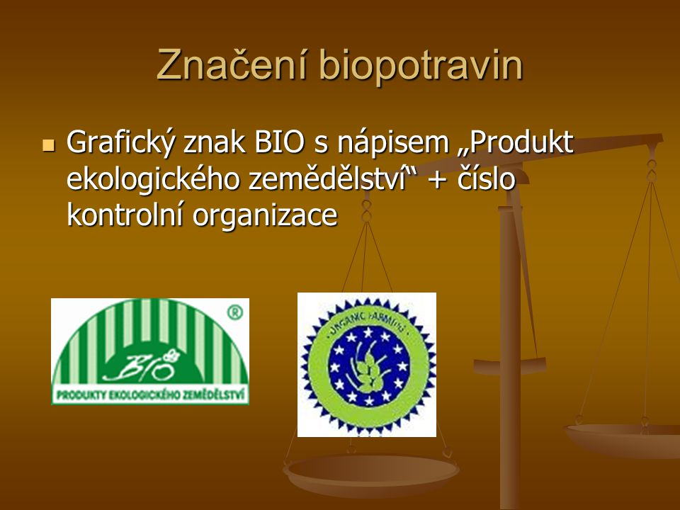 """Značení biopotravin Grafický znak BIO s nápisem """"Produkt ekologického zemědělství + číslo kontrolní organizace."""