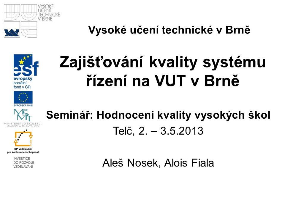 Zajišťování kvality systému řízení na VUT v Brně