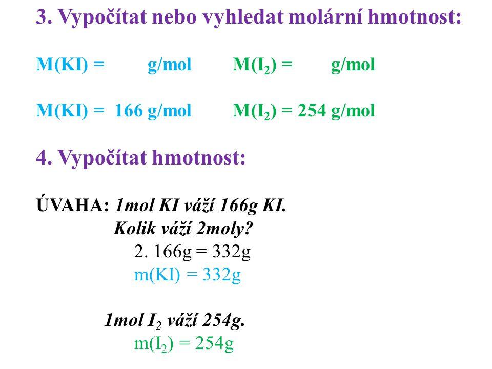 3. Vypočítat nebo vyhledat molární hmotnost: