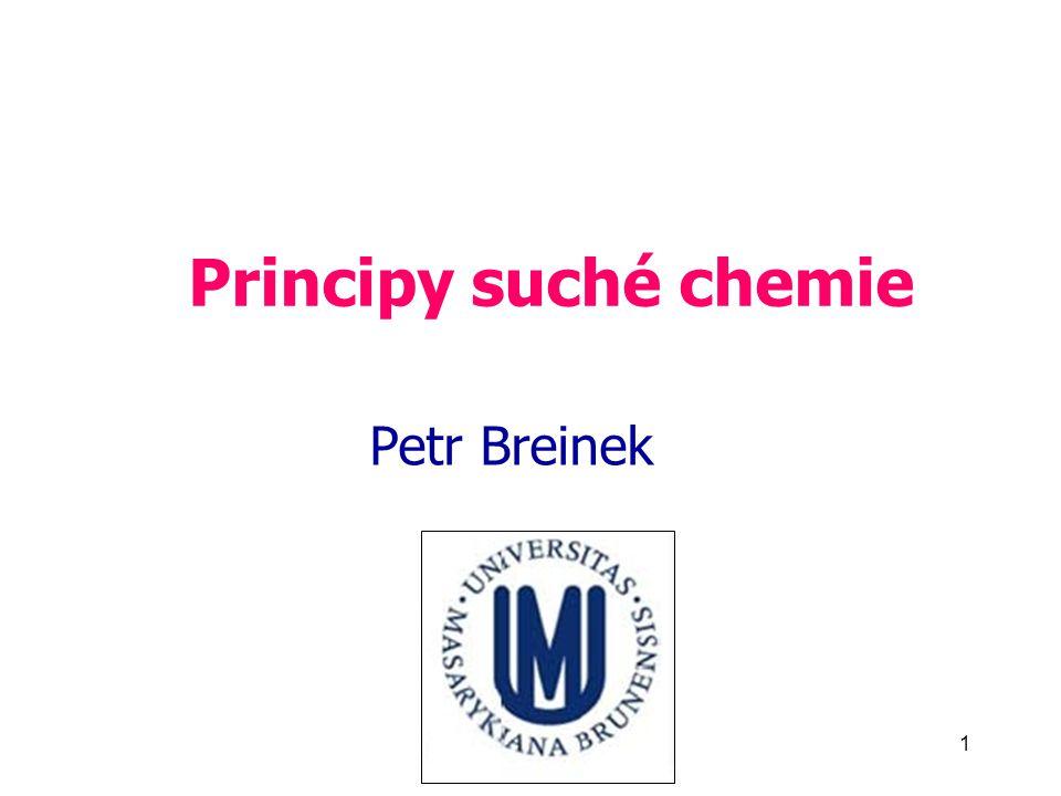 Principy suché chemie Petr Breinek BC_Suchá chemie_2011 1 1