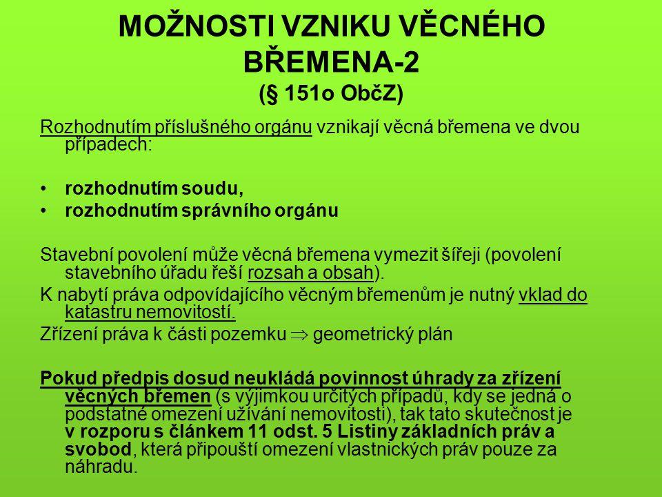 MOŽNOSTI VZNIKU VĚCNÉHO BŘEMENA-2 (§ 151o ObčZ)