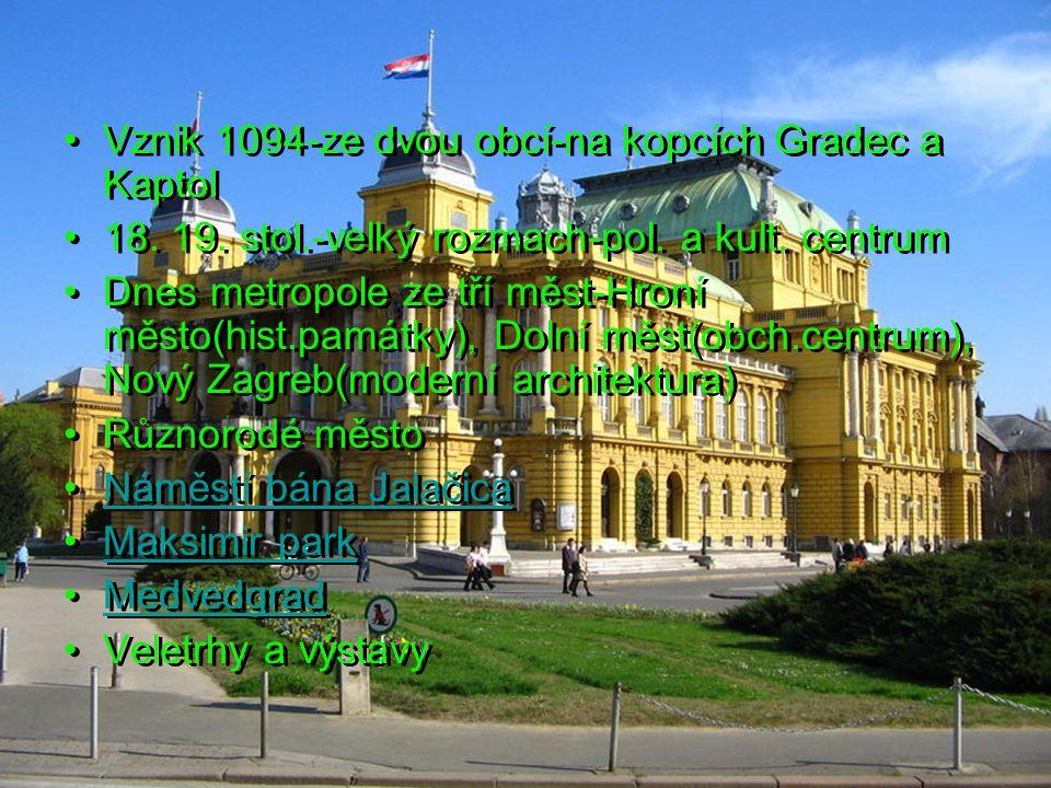 Vznik 1094-ze dvou obcí-na kopcích Gradec a Kaptol
