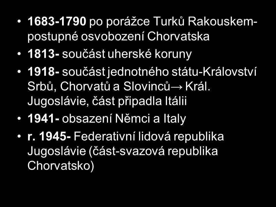 1683-1790 po porážce Turků Rakouskem-postupné osvobození Chorvatska