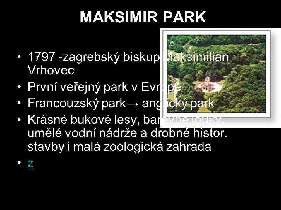 MAKSIMIR PARK 1797 -zagrebský biskup Maksimilian Vrhovec