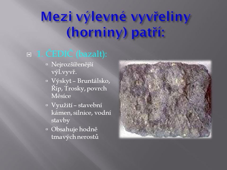 Mezi výlevné vyvřeliny (horniny) patří:
