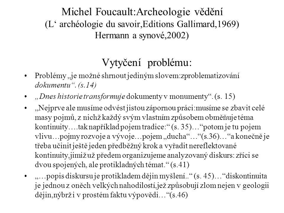 Michel Foucault:Archeologie vědění (L' archéologie du savoir,Editions Gallimard,1969) Hermann a synové,2002)