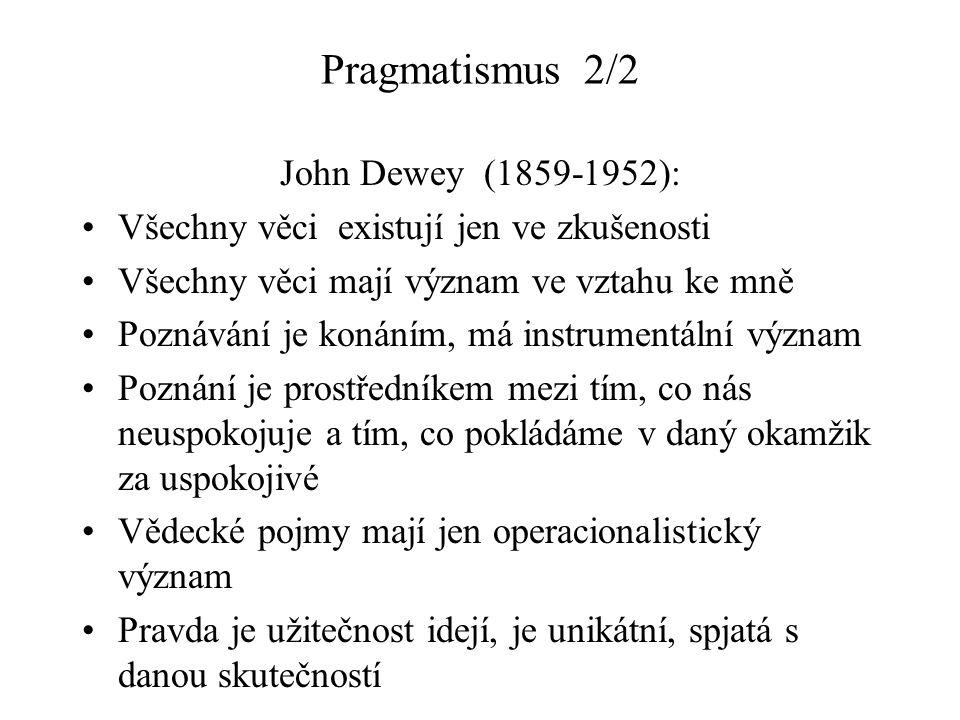 Pragmatismus 2/2 John Dewey (1859-1952):