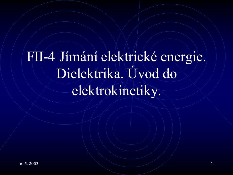 FII-4 Jímání elektrické energie. Dielektrika. Úvod do elektrokinetiky.