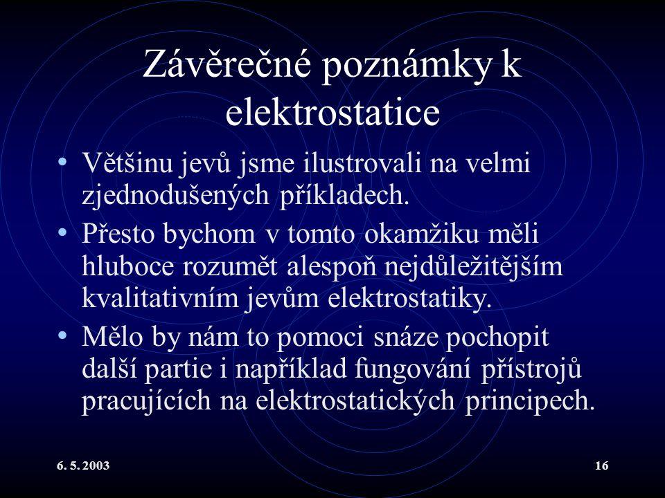 Závěrečné poznámky k elektrostatice